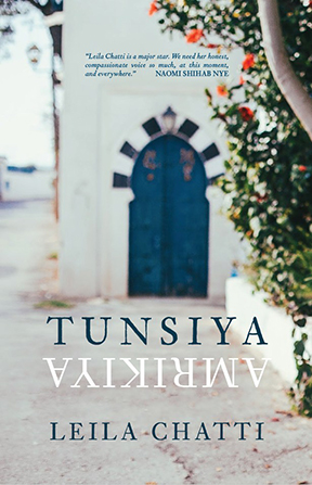Tunsiya/Amrikiya , by Leila Chatti (Bull City Press, 2018).