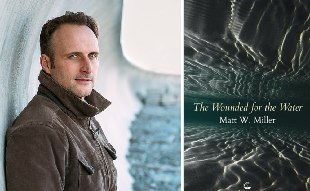 Matt W. Miller, author of  The Wounded for the Water  (Salmon Poetry, 2018) and contributor to  Issue Eighteen .