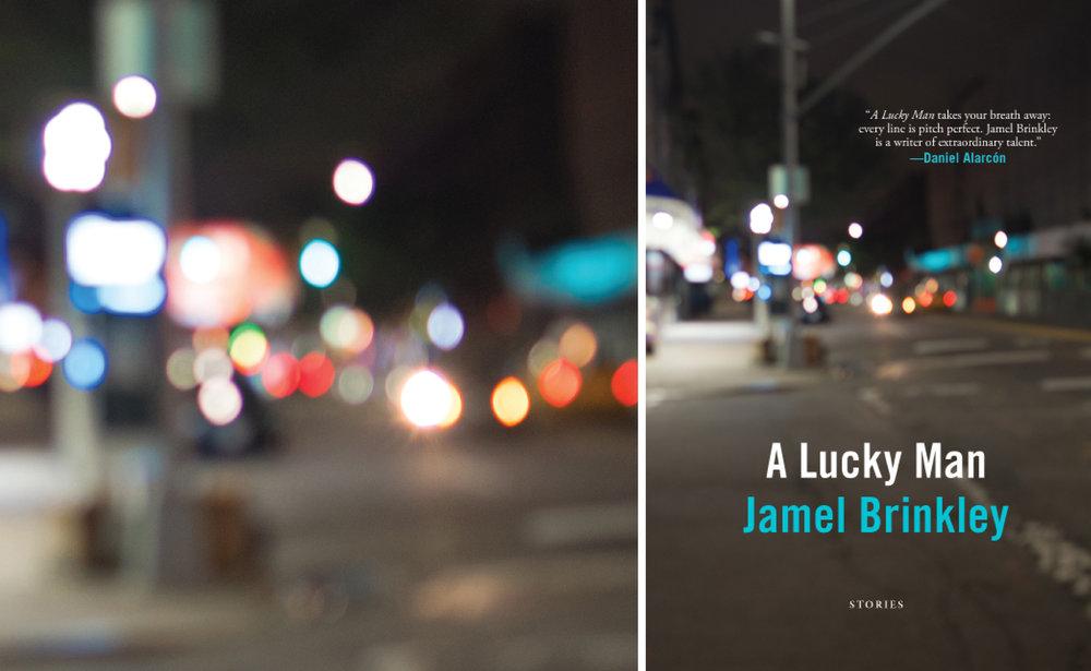 A Lucky Man , by Jamel Brinkley (Graywolf Press, 2018).