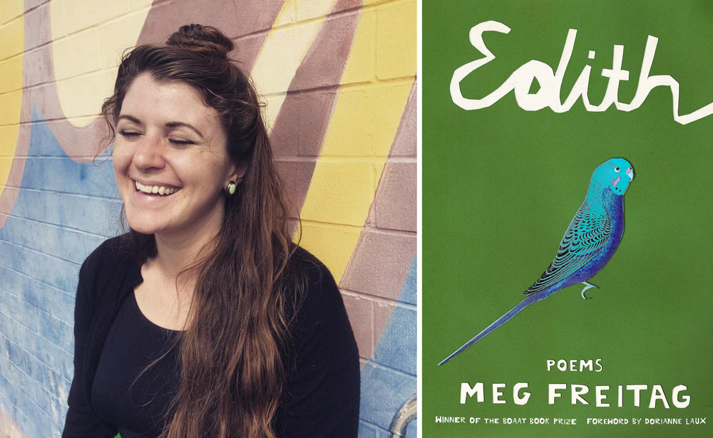 Meg Freitag, author of  Edith  (BOAAT, 2018) and contributor to  Issue Twenty-Two .