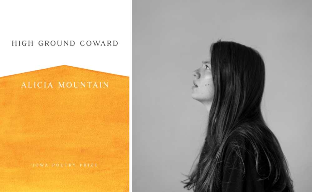 Photo credit: Libbie Early. Alicia Mountain,  High Ground Coward  (University of Iowa Press, 2018).