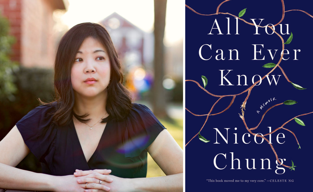 Nicole Chung, author of  All You Can Ever Know  (Catapult, 2018).