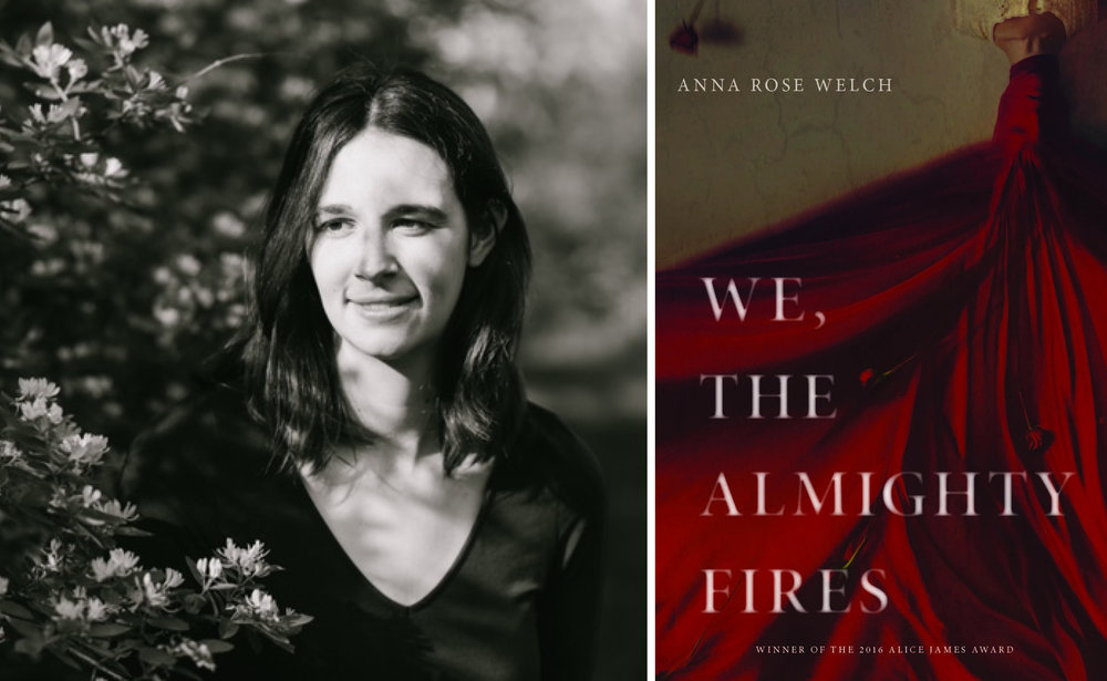 Anna Rose Welch, contributor to  Issue Twelve  and author of  We, the Almighty Fires  (Alice James Books, 2018).
