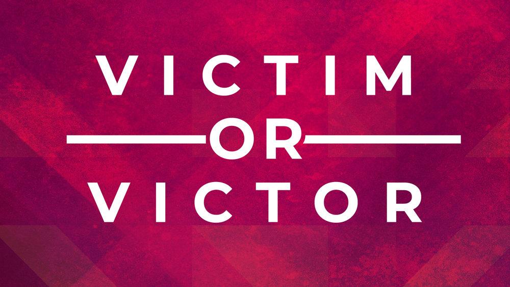 Victim or Victor.jpg