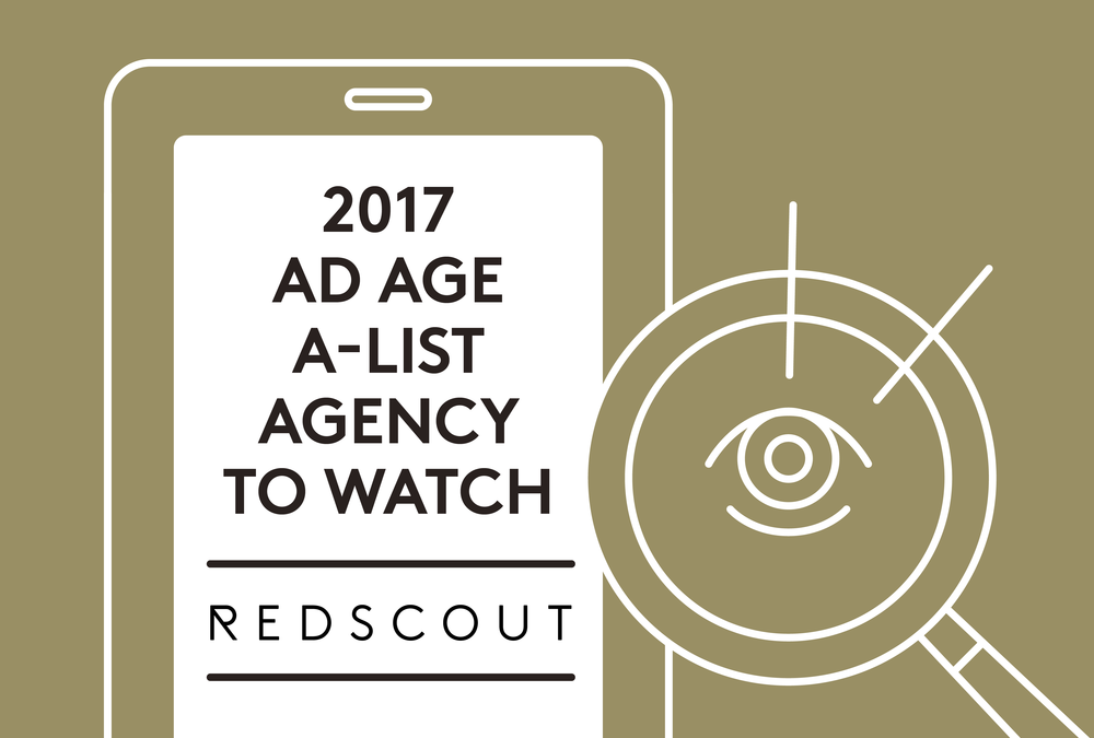 "Redscout is honored to have been named an ""Agency to Watch"" on Advertising Age's Agency A-List for 2017.  Read more."