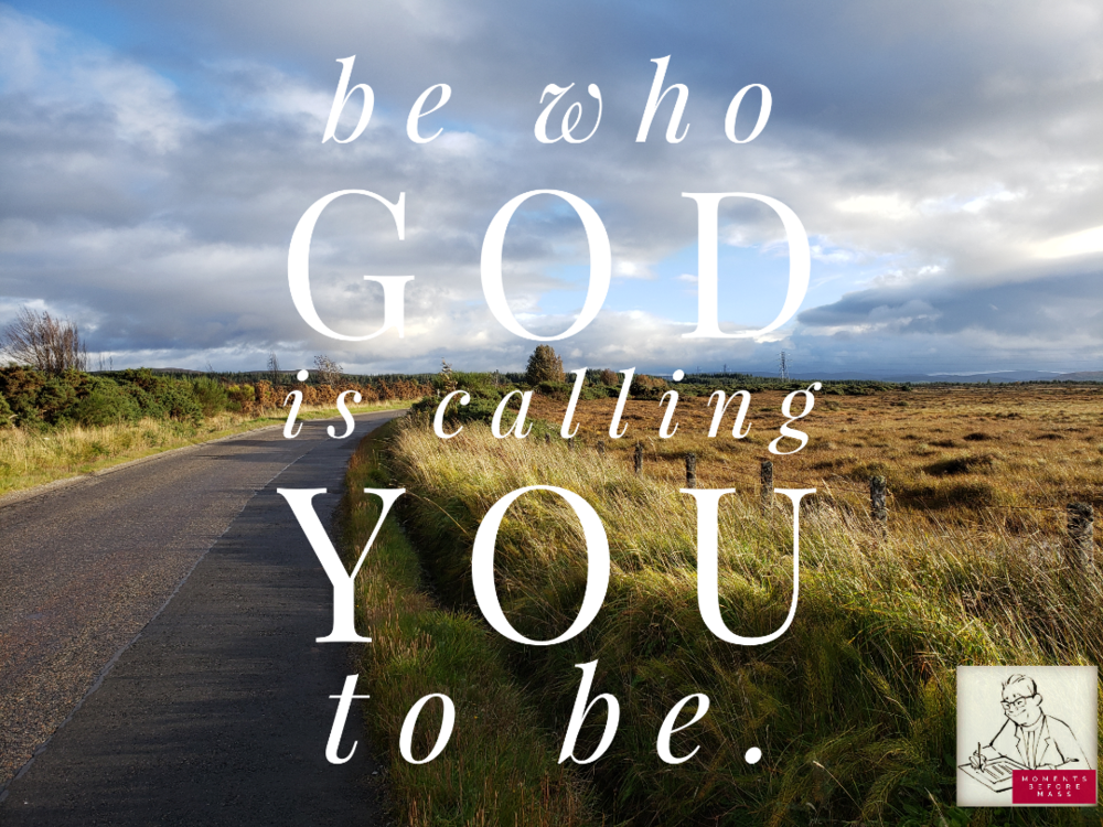 Be who God is calling you to be.png