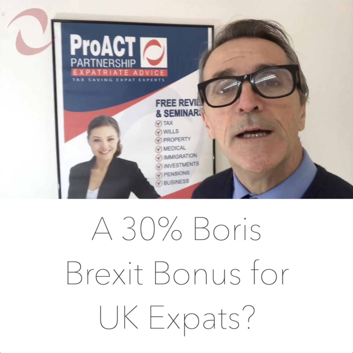 30% Boris Brexit Bonus for UK Expats? - Blog ProACT Partnership