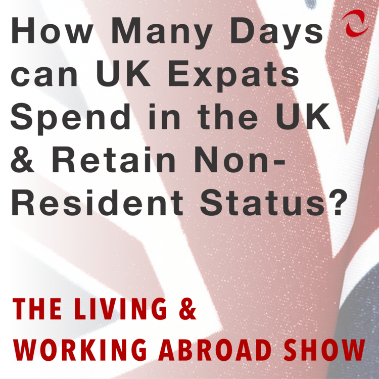 How Many Days can UK Expats Spend in the UK and Retain Non-Resident