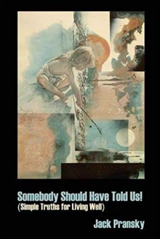 Somebody Should Have Told Us!: Simple Truths for Living Well