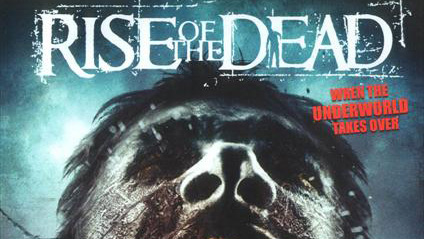 RISE OF THE DEAD [feature]