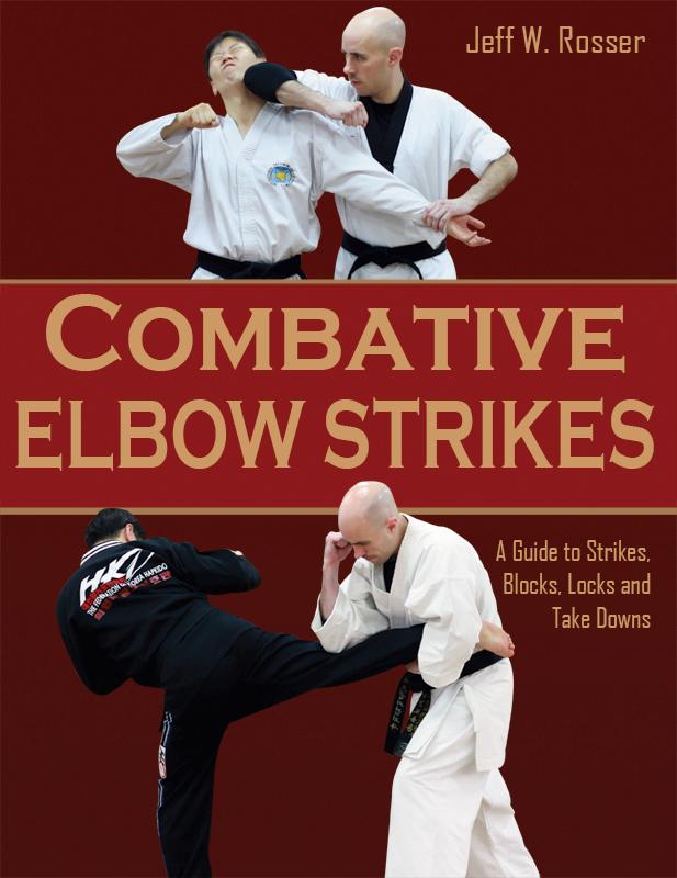 Combative Elbow Strikesby Jeff W. Rosser