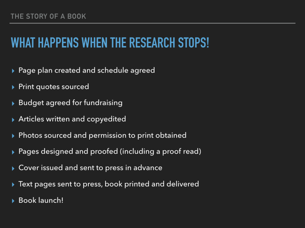 There are many stages to the book and these are the steps that the book team went through since February this year.