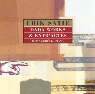 Erik Satie - Dada Works & Entr'actes