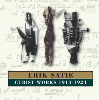 Erik Satie - Cubist Works 1913-1924