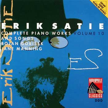 Erik Satie — Complete Piano Works and Songs (10 CDs)— Volume 10