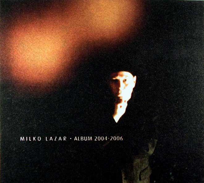 Milko Lazar — Album 2004-2006
