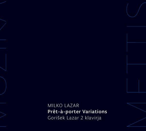 Milko Lazar —Pret-a-porter Variations