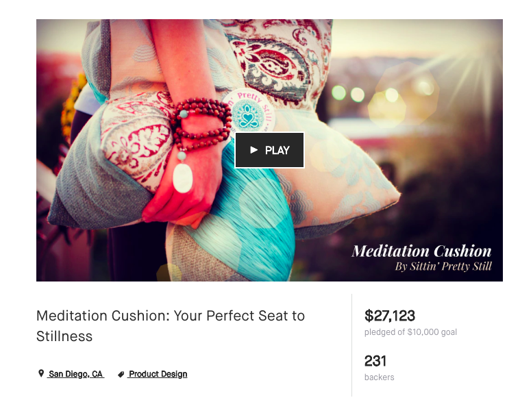 Kickstarter launch of Sittin' Pretty Still Meditation Cushion. We raised $27K in 31 days.