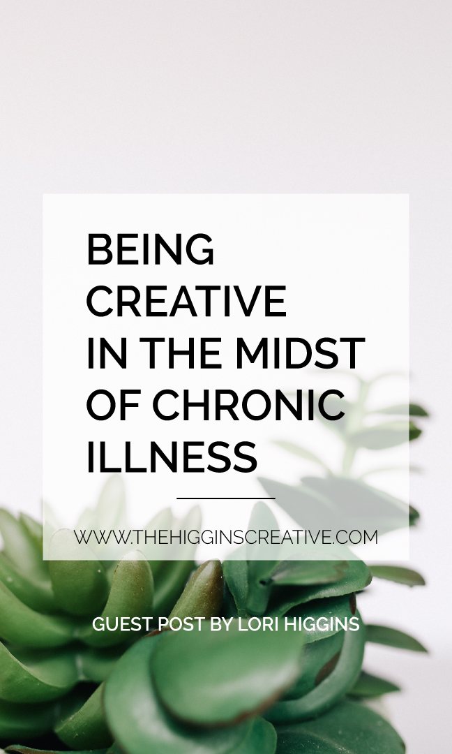 Being creative in the midst of chronic illness. A guest post to help you run your business and create even when you're struggling with chronic illness.