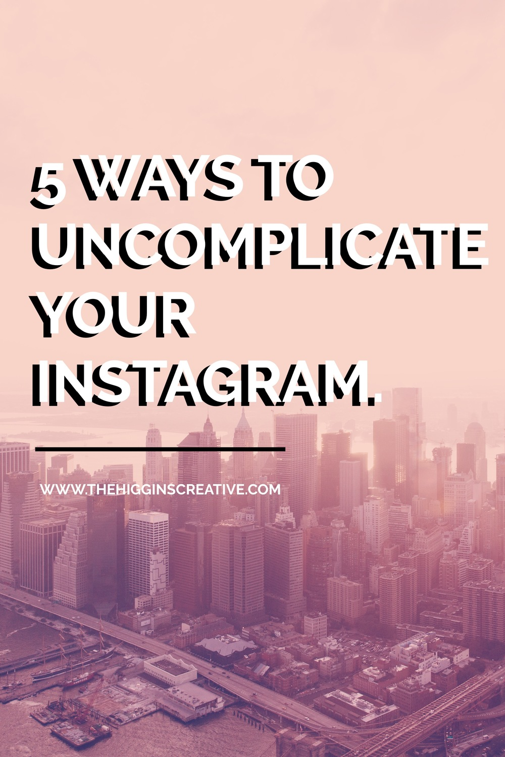 5 Ways to uncomplicate Instagram by The Higgins Creative. Are you struggling with planning out your Instagram and feeling overwhelmed? Click the link to read how we uncomplicate selling your art and products on Instagram.