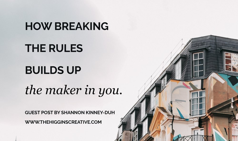 How breaking the rules build up the maker in you. Find out more about how breaking the rules can be good for your maker soul!