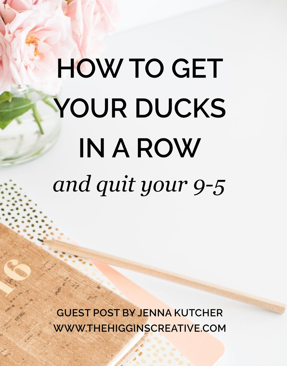Jenna Kutcher takes us through her journey quitting her 9 to 5 and starting her own business. See the steps you need to take to get all your ducks in a row so you can finally quit your day job and start your own biz.