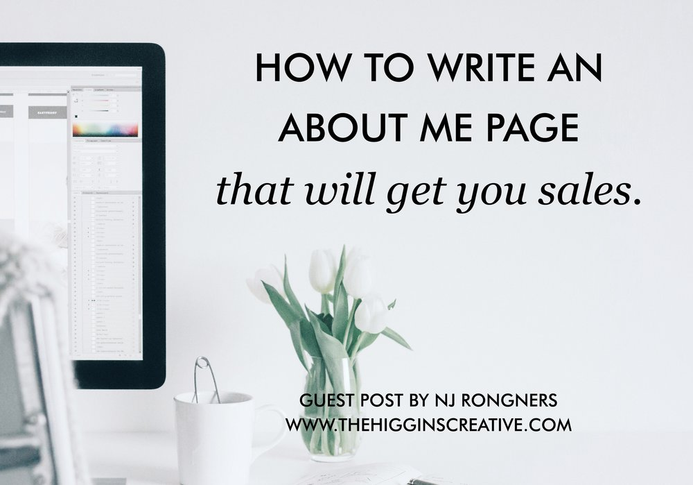 How to write an about me page that will get you sales by NJ Rongner on the higgins creative