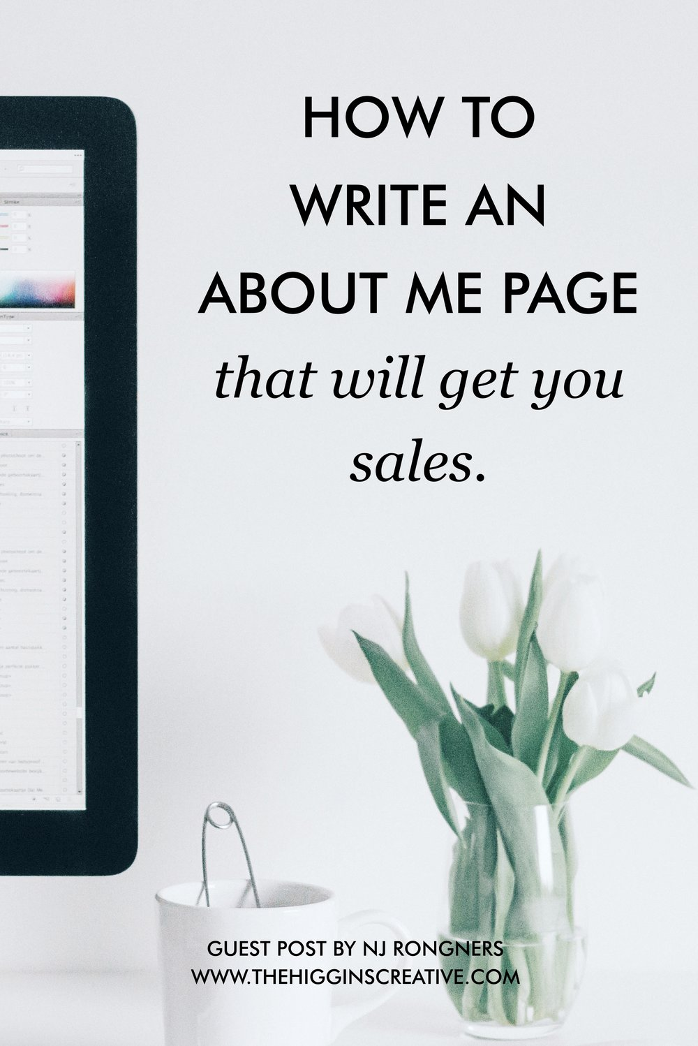 How to write an about me page that will get you sales by NJ Rongner on The Higgins Creative Blog