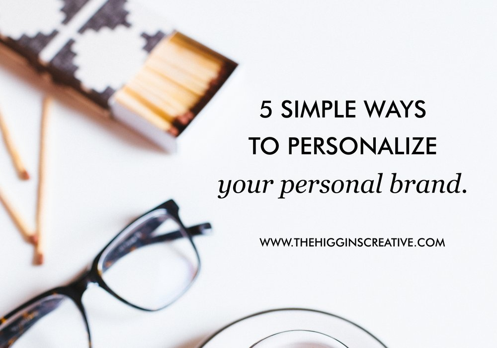 5 Ways to personalize your personal brand by Lilah Higgins