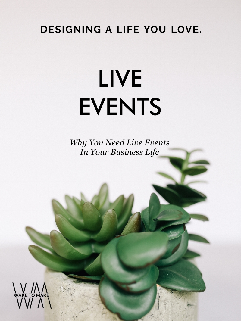 Why you need live events in your business life on The Wake To Make Podcast