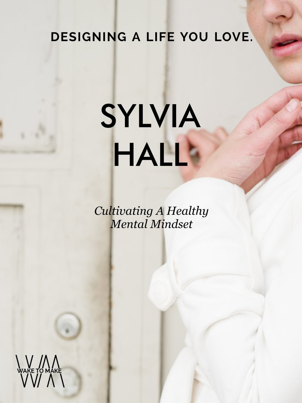 Sylvia_Hall_cultivating_a_healthy_mental_mindset_on_the_Wake_To_Make_Podcast.jpg