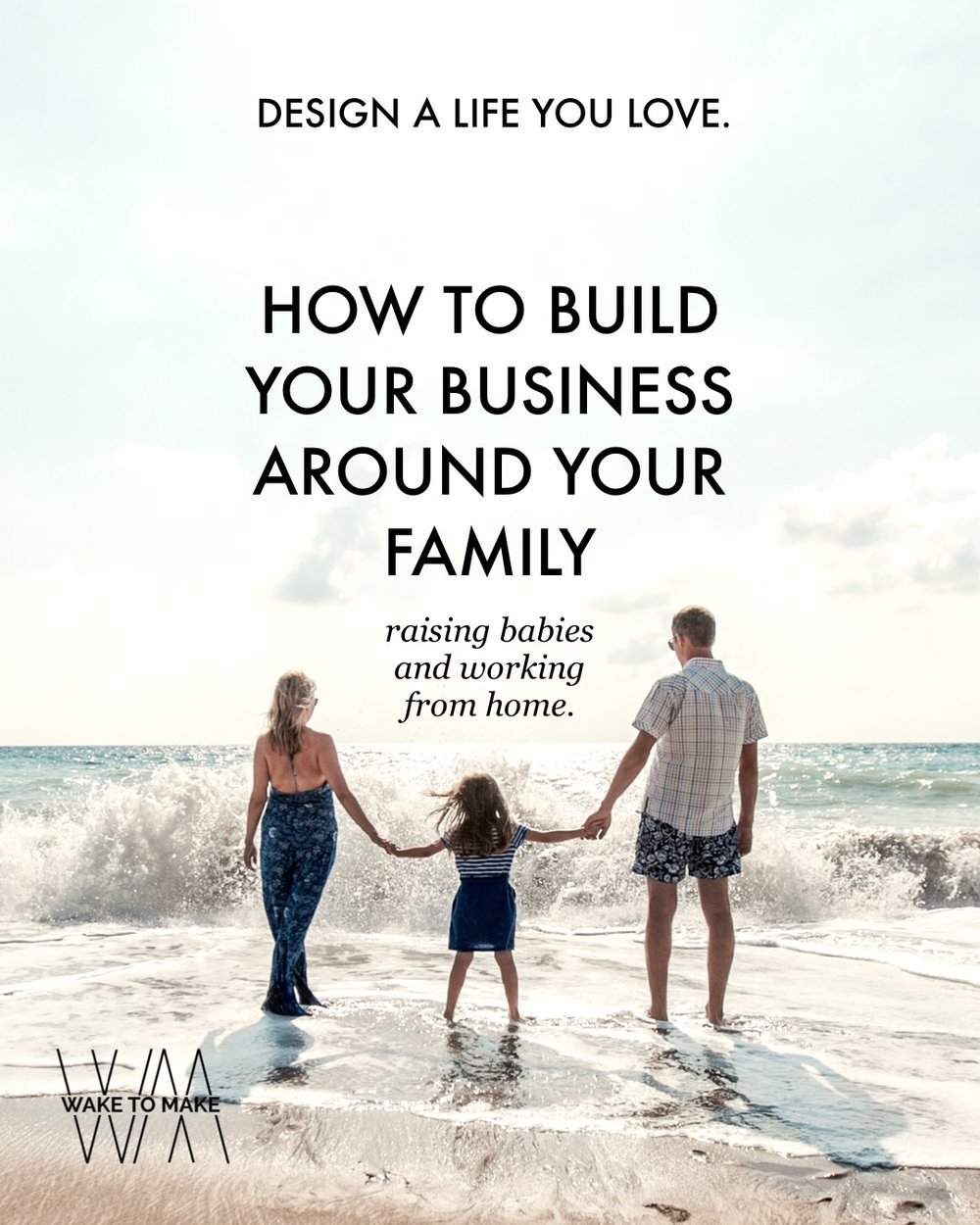 Episode 18 - How to Build a Business Around Your Family. Raising babies and working from home.