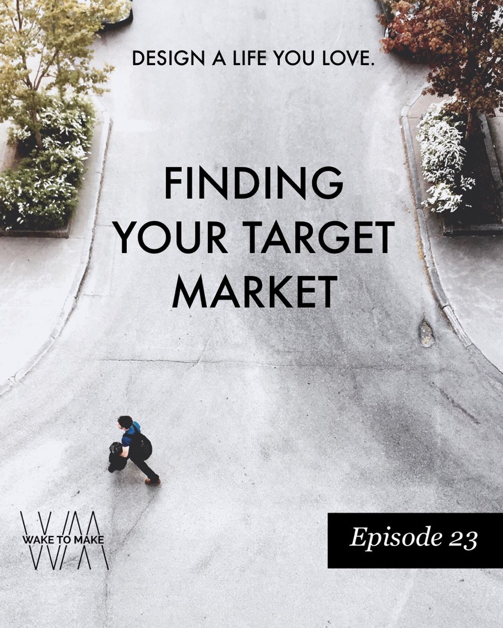 Episode 23 - Finding Your Target Market (People Like People)