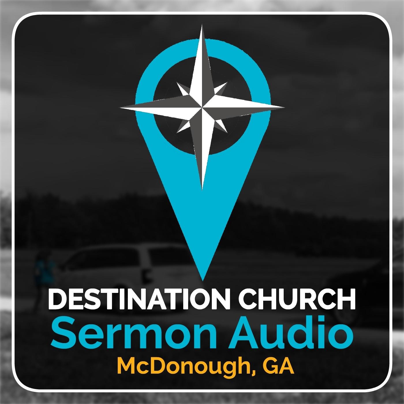 Sermon Audio - Destination Church