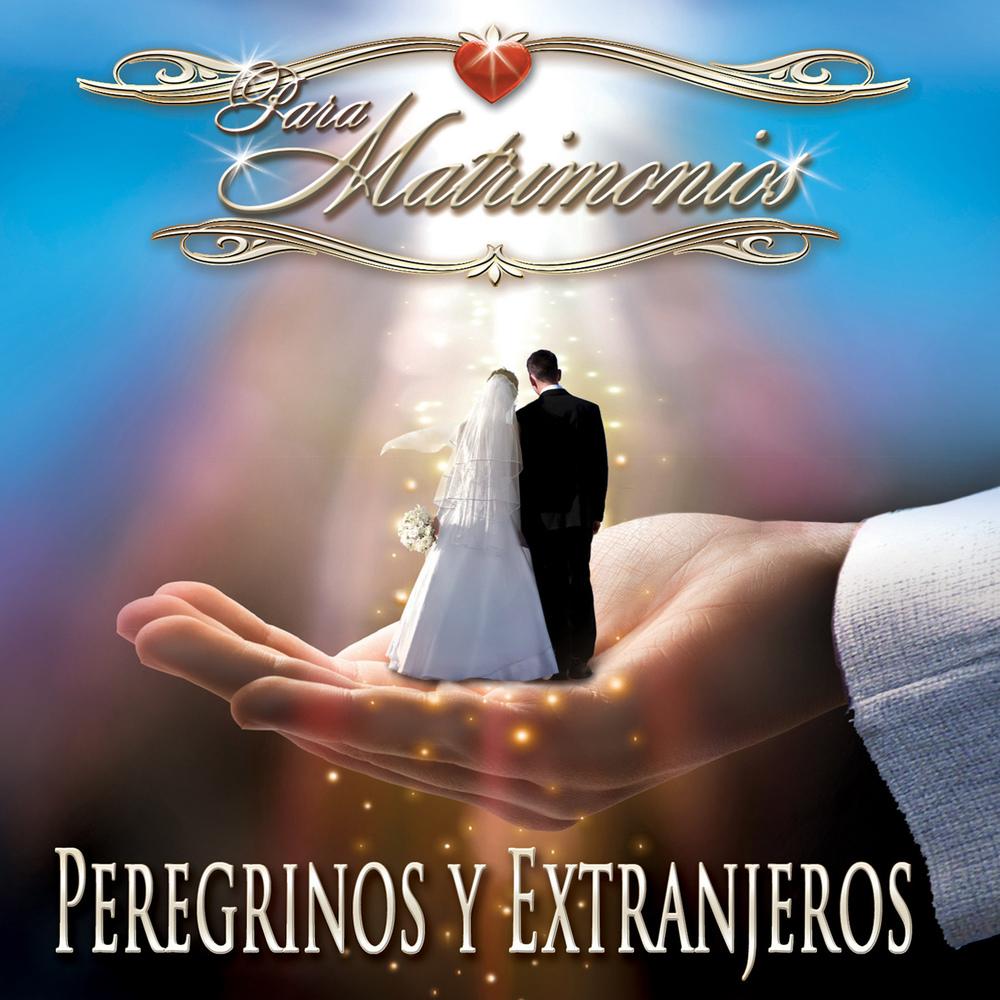 JPEG CD Para Matrimonios - PEREGRINOS Y EXTRANJEROS.jpg