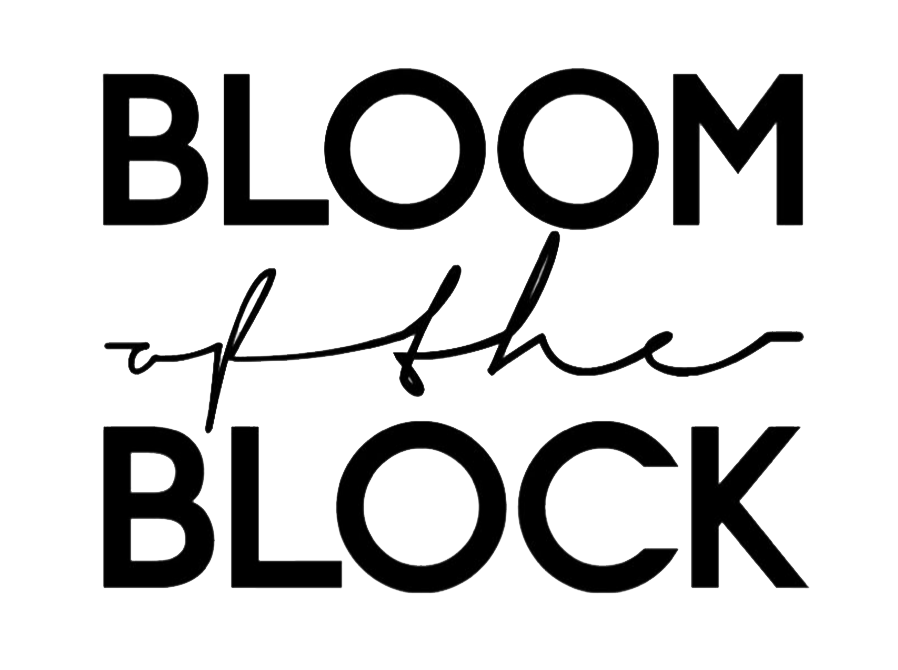 BLOOM OF THE BLOCK