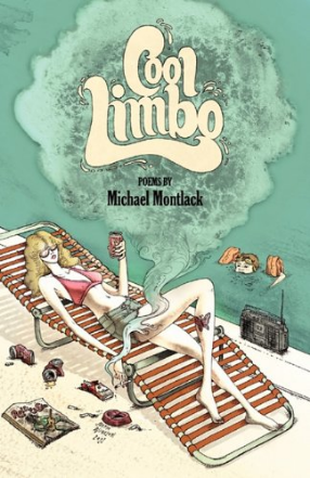 In 2005, I had the pleasure of working with Michael Montlack, whose  Cool Limbo  was published by NYQ Books in 2011.