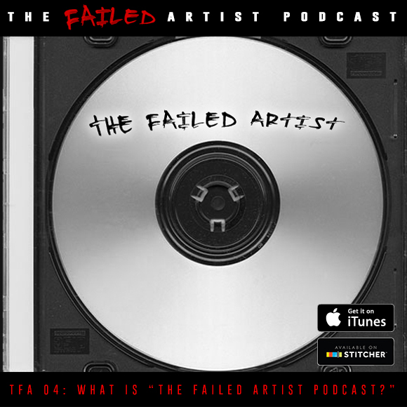 04_What-Is-The-Failed-Artist-Podcast-.jpg