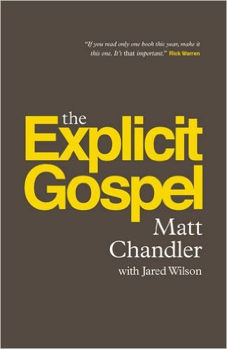 The Explicit Gospel | Matt Chandler
