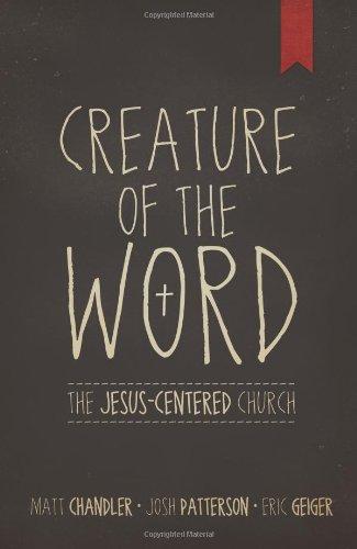 Creature of the Word | Matt Chandler