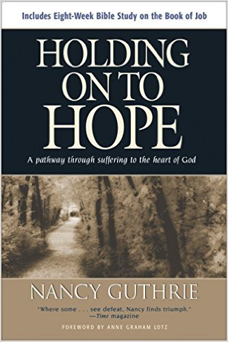 Holding On To Hope | Nancy Guthrie