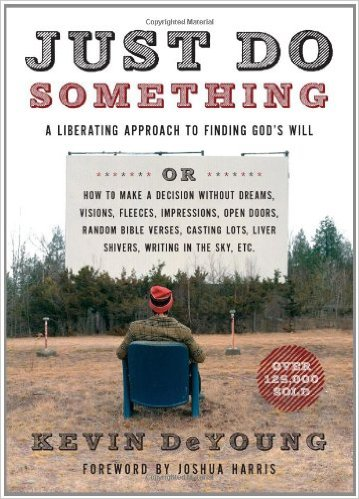 Just Do Something | Kevin DeYoung