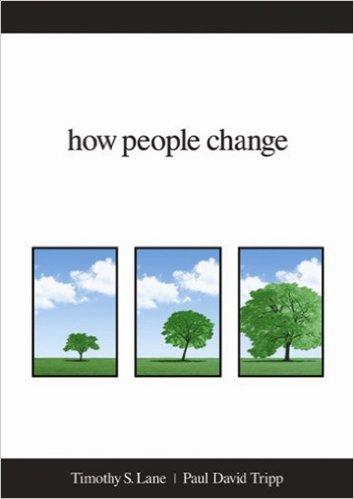 How People Change | Paul David Tripp & Timothy S. Lane