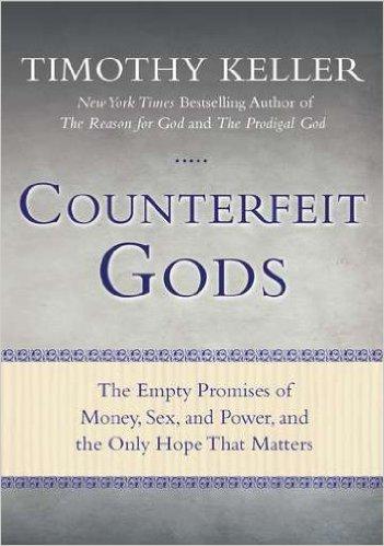 Counterfeit Gods | Timothy Keller
