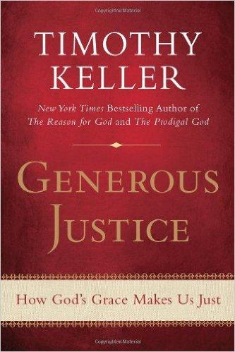 Generous Justice | Timothy Keller