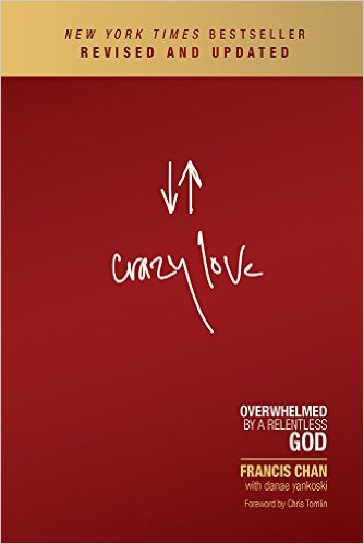 Crazy Love | Francis Chan