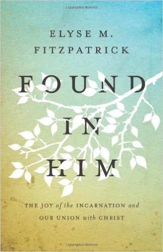 Found In Him | Elyse Fitzpatrick