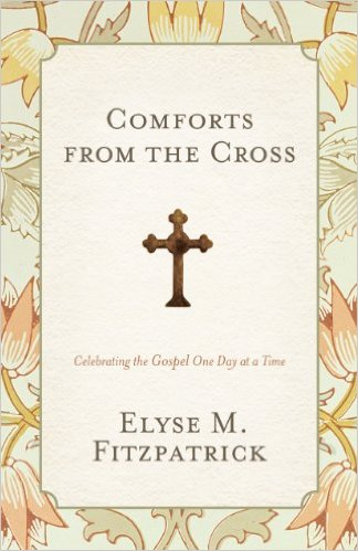 Comforts of the Cross | Elyse Fitzpatrick