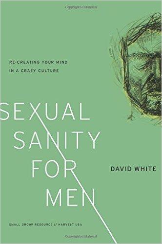 Sexual Sanity for Men | David White