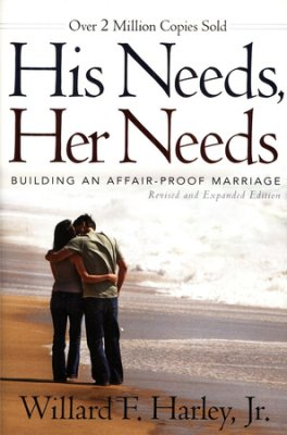 His Needs Her Needs by Dr. William F. Harly, Jr.